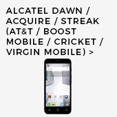 Alcatel Dawn / Acquire / Streak (AT&T/Boost Mobile/Cricket/Virgin Mobile)