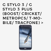 G Stylo 3 / G Stylo 3 Plus (Boost/ Cricket/ MetroPCS/ T-Mobile/ TracFone)