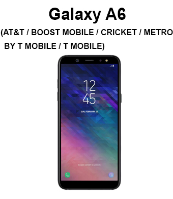 Galaxy A6 (2018) (AT&T / Boost Mobile / Cricket / Metro by T-Mobile / Sprint / T-Mobile / Virgin Mobile)