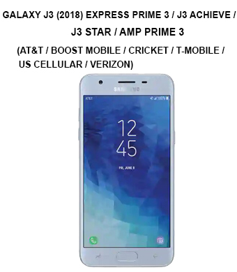 Galaxy J3 (2018) Express Prime 3 / J3 Achieve / J3 Star / Amp Prime 3  (AT&T / Boost Mobile / Cricket / T-Mobile / Tracfone / U.S. Cellular / Verizon Wireless / Virgin Mobile)