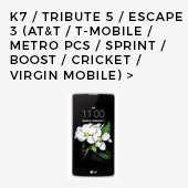 K7/Tribute 5/Escape 3 (AT&T/T-Mobile/Metro PCS/ Sprint/Boost Mobile/Cricket/Virgin Mobile)